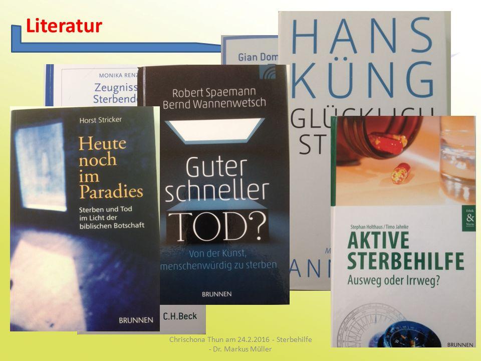 Literatur Chrischona Thun am 24.2.2016 - Sterbehilfe - Dr. Markus Müller
