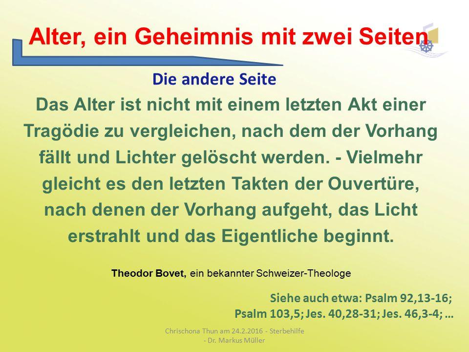 Die Hohe Schule des Älterwerdens Chrischona Thun am 24.2.2016 - Sterbehilfe - Dr. Markus Müller