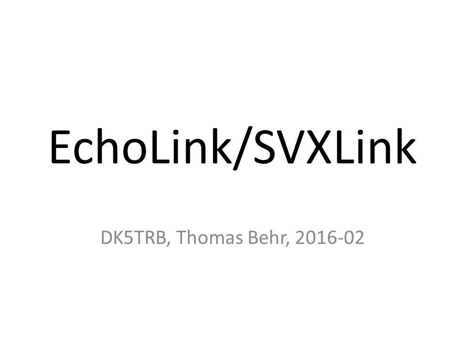 EchoLink/SVXLink DK5TRB, Thomas Behr, 2016-02