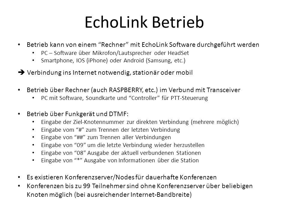"""EchoLink Betrieb Betrieb kann von einem """"Rechner"""" mit EchoLink Software durchgeführt werden PC – Software über Mikrofon/Lautsprecher oder HeadSet Smar"""