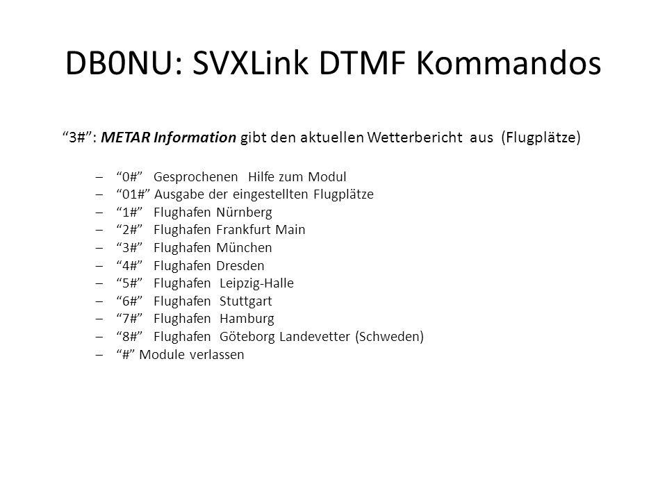 """""""3#"""": METAR Information gibt den aktuellen Wetterbericht aus (Flugplätze)  """"0#"""" Gesprochenen Hilfe zum Modul  """"01#"""" Ausgabe der eingestellten Flugpl"""
