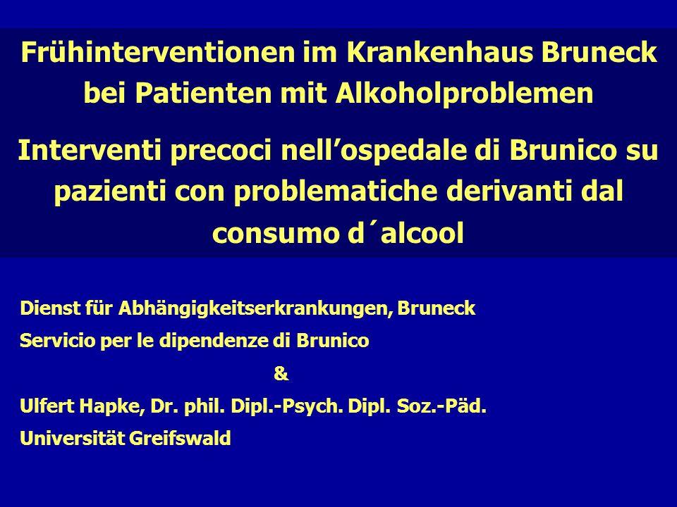Dienst für Abhängigkeitserkrankungen, Bruneck Servicio per le dipendenze di Brunico & Ulfert Hapke, Dr. phil. Dipl.-Psych. Dipl. Soz.-Päd. Universität