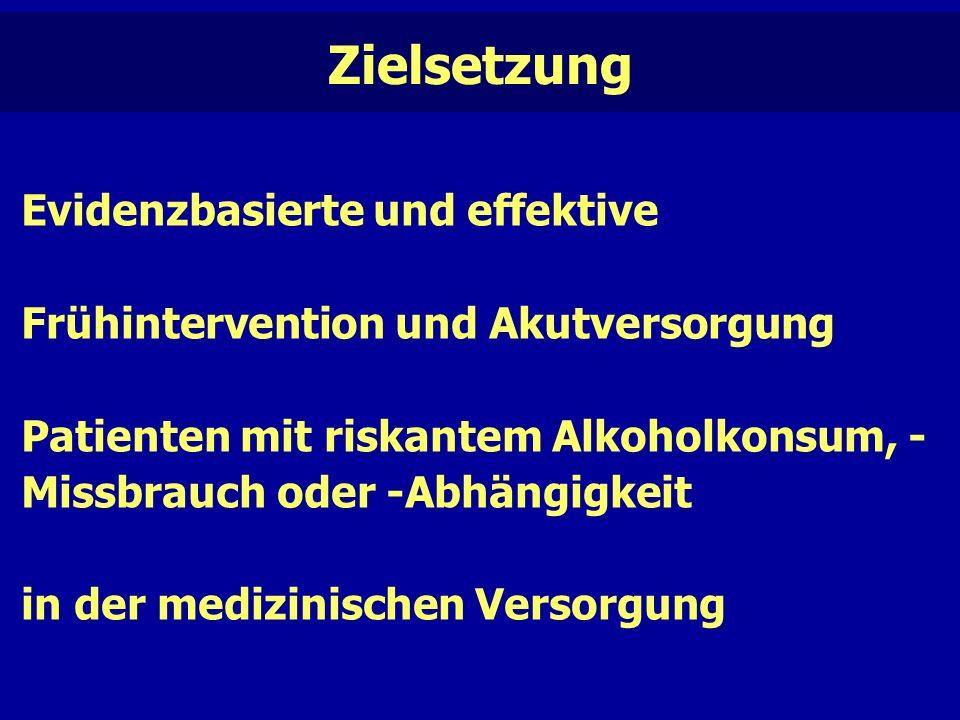 Evidenzbasierte und effektive Frühintervention und Akutversorgung Patienten mit riskantem Alkoholkonsum, - Missbrauch oder -Abhängigkeit in der medizinischen Versorgung Zielsetzung