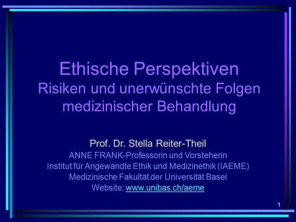 1 Ethische Perspektiven Risiken und unerwünschte Folgen medizinischer Behandlung Prof.