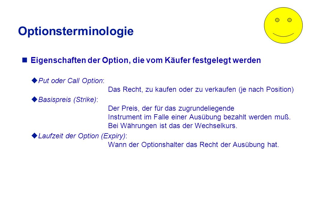 Optionsterminologie Der Verkäufer (Stillhalter) einer Option...