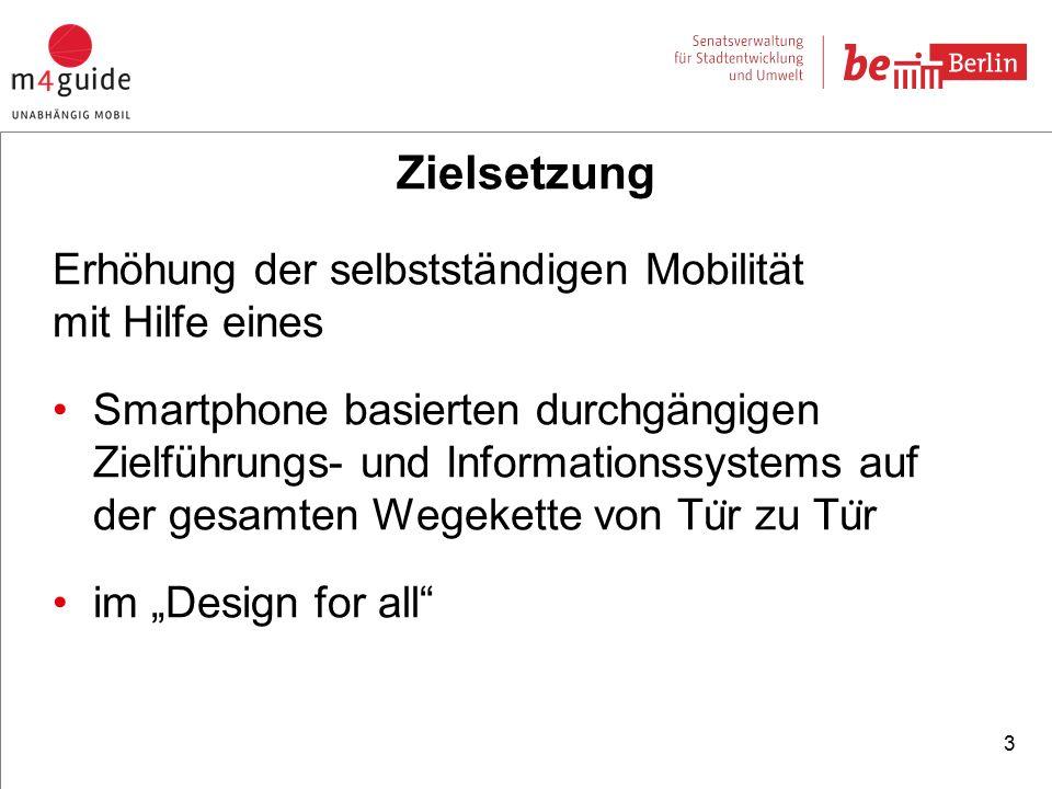 """Erhöhung der selbstständigen Mobilität mit Hilfe eines Smartphone basierten durchgängigen Zielführungs- und Informationssystems auf der gesamten Wegekette von Tu ̈ r zu Tu ̈ r im """"Design for all 3 Zielsetzung"""