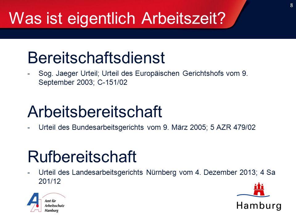 Bereitschaftsdienst -Sog. Jaeger Urteil; Urteil des Europäischen Gerichtshofs vom 9. September 2003; C-151/02 Arbeitsbereitschaft -Urteil des Bundesar