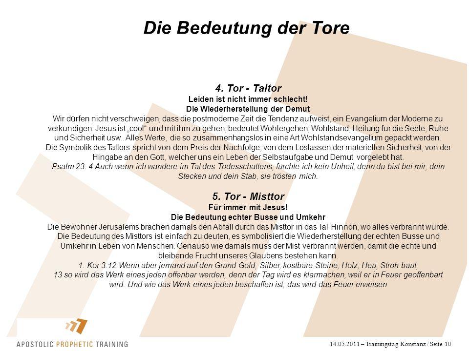 14.05.2011 – Trainingstag Konstanz / Seite 10 Die Bedeutung der Tore 4. Tor - Taltor Leiden ist nicht immer schlecht! Die Wiederherstellung der Demut