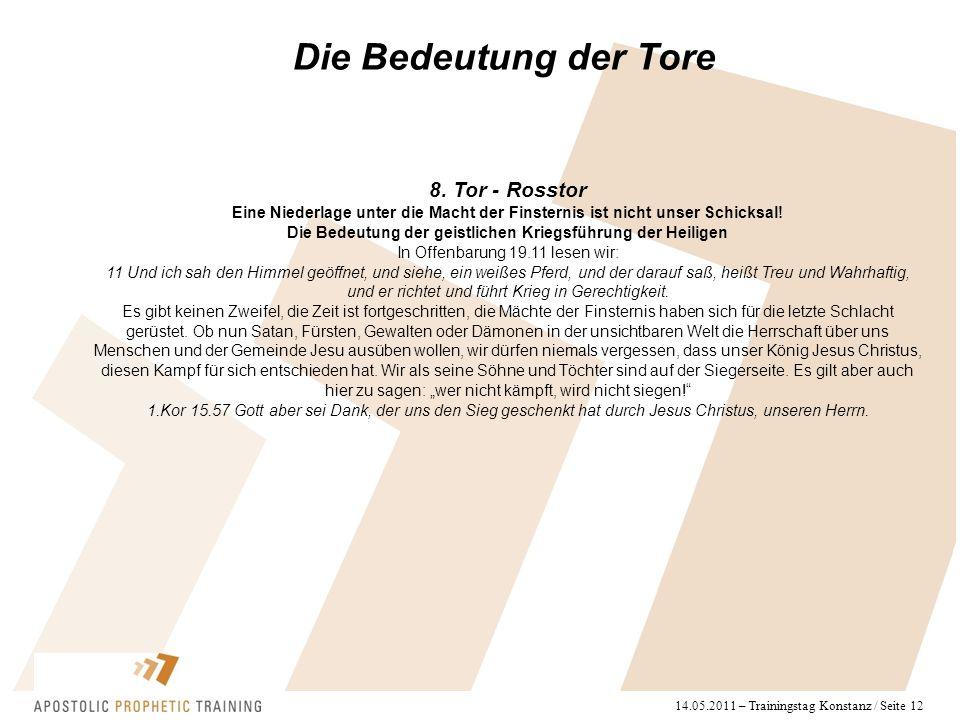 14.05.2011 – Trainingstag Konstanz / Seite 12 Die Bedeutung der Tore 8. Tor - Rosstor Eine Niederlage unter die Macht der Finsternis ist nicht unser S
