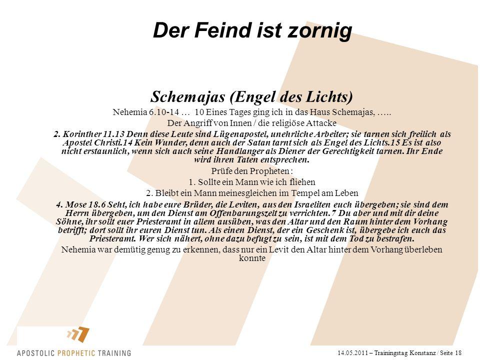 14.05.2011 – Trainingstag Konstanz / Seite 18 Schemajas (Engel des Lichts) Nehemia 6.10-14 … 10 Eines Tages ging ich in das Haus Schemajas, ….. Der An