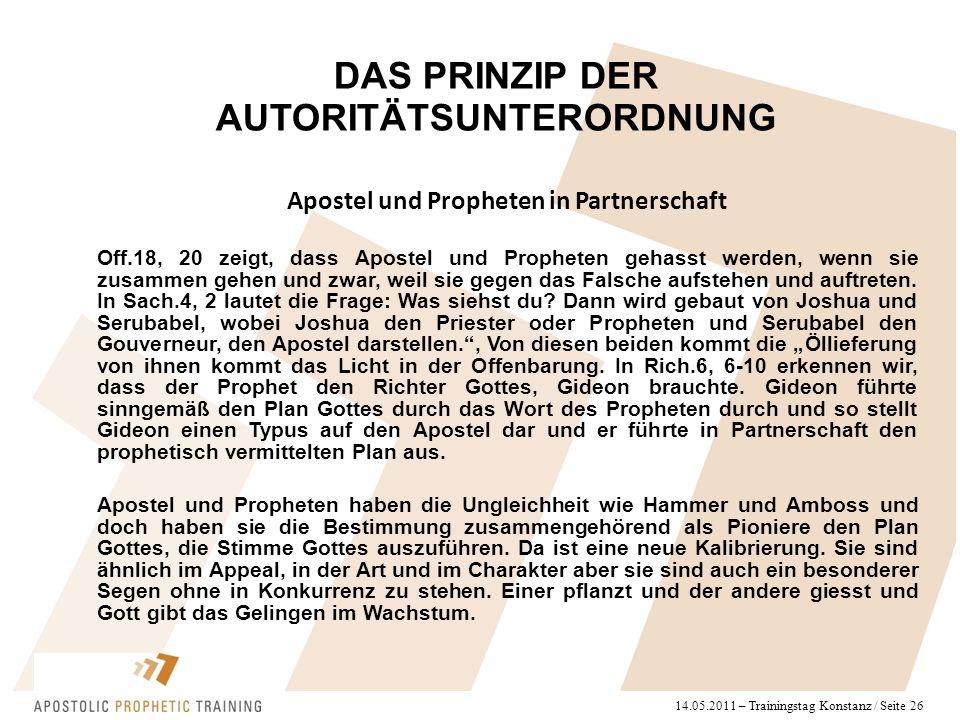 14.05.2011 – Trainingstag Konstanz / Seite 26 Apostel und Propheten in Partnerschaft Off.18, 20 zeigt, dass Apostel und Propheten gehasst werden, wenn