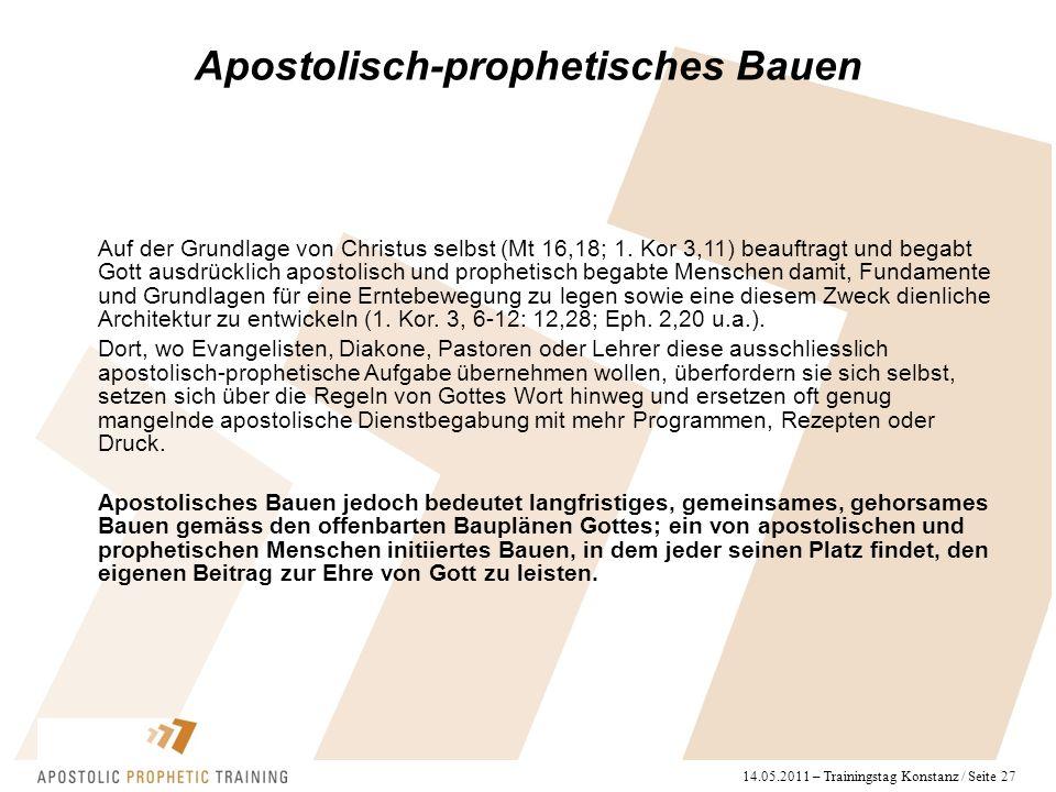 14.05.2011 – Trainingstag Konstanz / Seite 27 Auf der Grundlage von Christus selbst (Mt 16,18; 1. Kor 3,11) beauftragt und begabt Gott ausdrücklich ap
