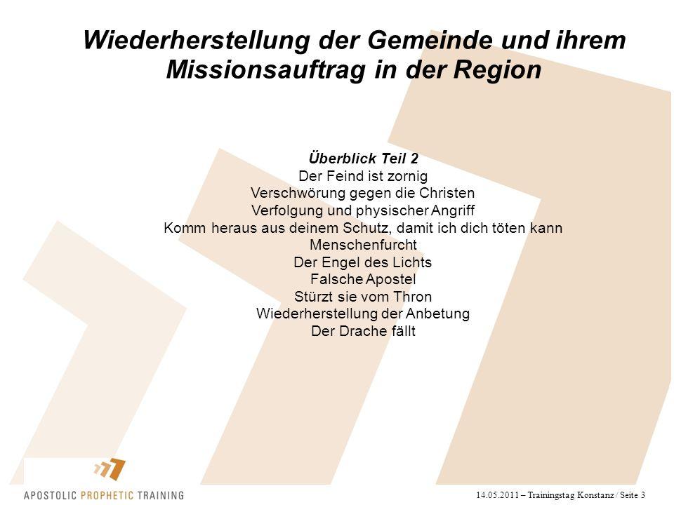 14.05.2011 – Trainingstag Konstanz / Seite 3 Wiederherstellung der Gemeinde und ihrem Missionsauftrag in der Region Überblick Teil 2 Der Feind ist zor