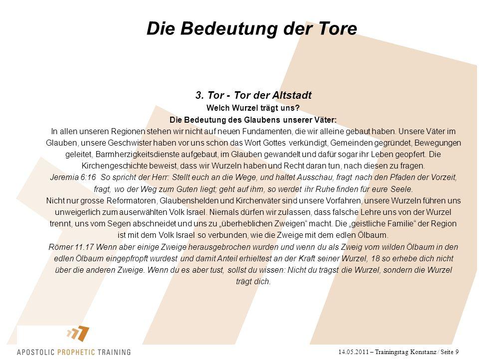 14.05.2011 – Trainingstag Konstanz / Seite 9 Die Bedeutung der Tore 3. Tor - Tor der Altstadt Welch Wurzel trägt uns? Die Bedeutung des Glaubens unser