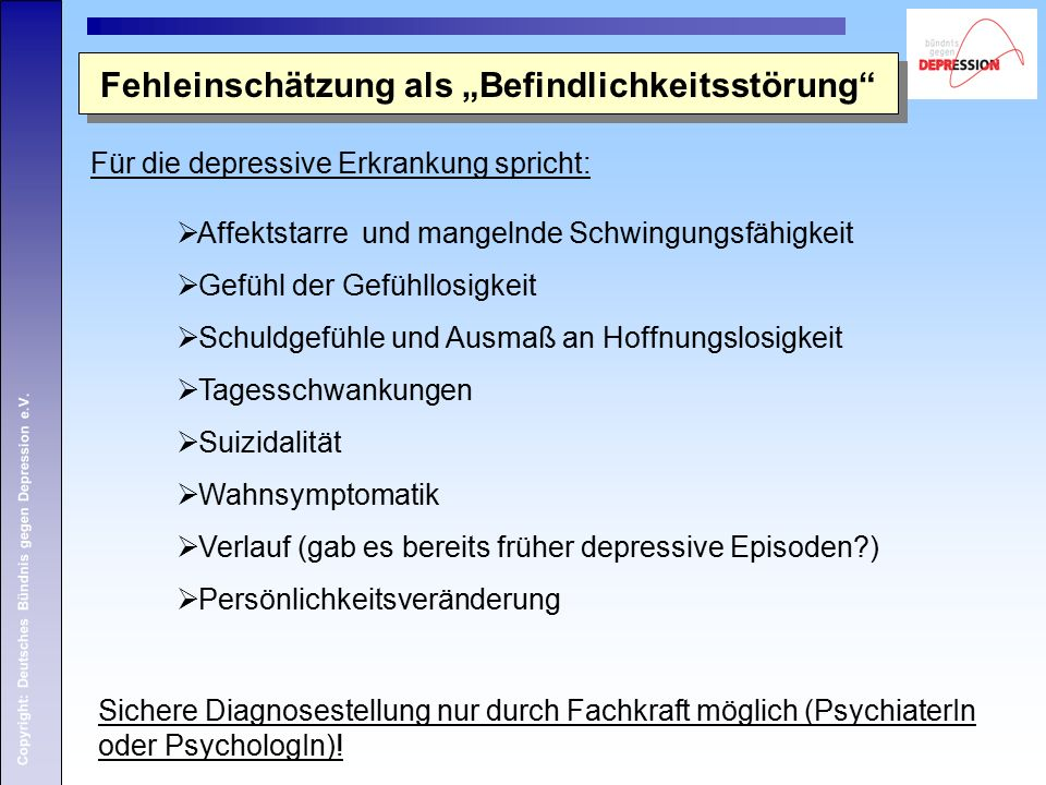 Copyright: Deutsches Bündnis gegen Depression e.V.  Affektstarre und mangelnde Schwingungsfähigkeit  Gefühl der Gefühllosigkeit  Schuldgefühle und