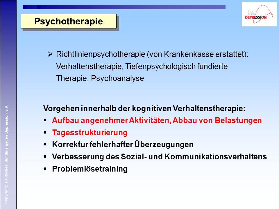 Copyright: Deutsches Bündnis gegen Depression e.V.  Richtlinienpsychotherapie (von Krankenkasse erstattet): Verhaltenstherapie, Tiefenpsychologisch f