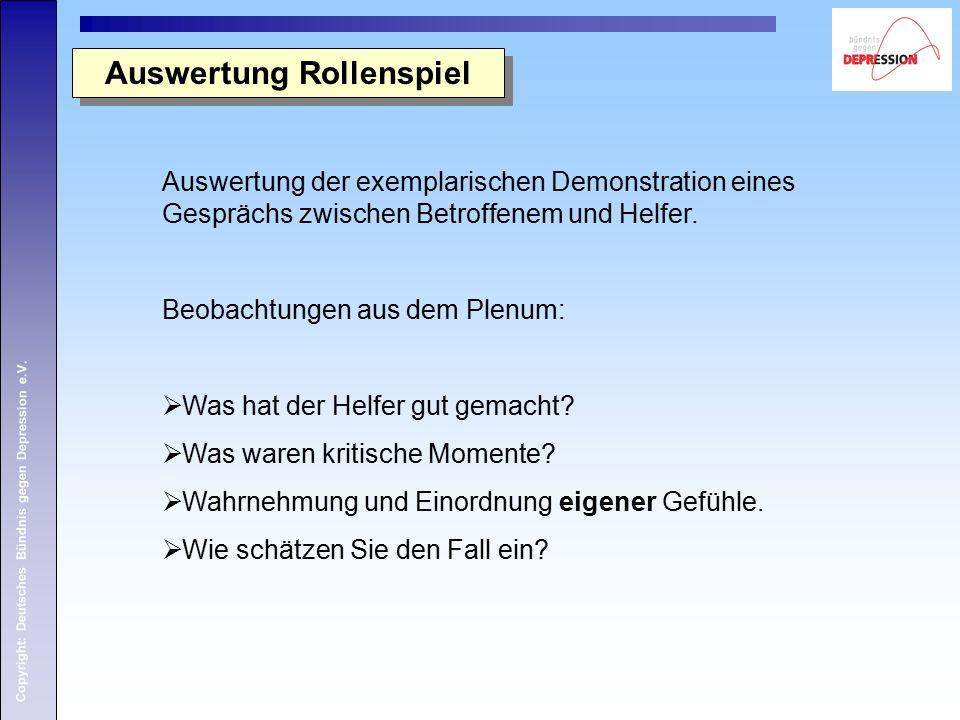 Copyright: Deutsches Bündnis gegen Depression e.V. Auswertung Rollenspiel Auswertung der exemplarischen Demonstration eines Gesprächs zwischen Betroff