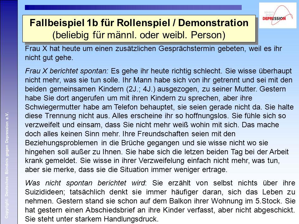 Copyright: Deutsches Bündnis gegen Depression e.V. Frau X hat heute um einen zusätzlichen Gesprächstermin gebeten, weil es ihr nicht gut gehe. Frau X