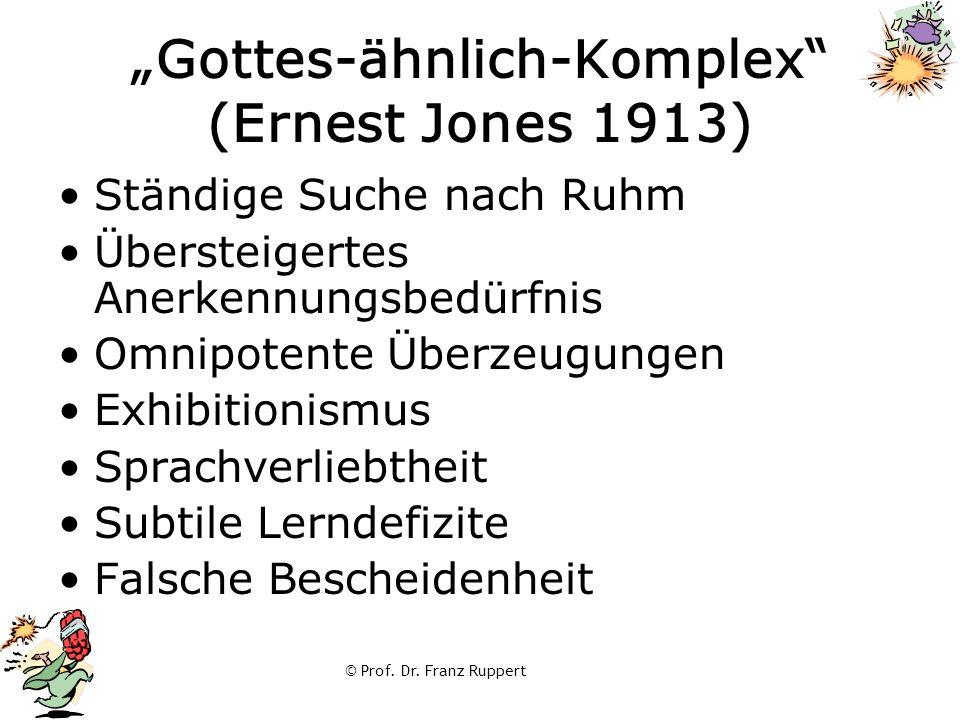 """""""Gottes-ähnlich-Komplex"""" (Ernest Jones 1913) Ständige Suche nach Ruhm Übersteigertes Anerkennungsbedürfnis Omnipotente Überzeugungen Exhibitionismus S"""