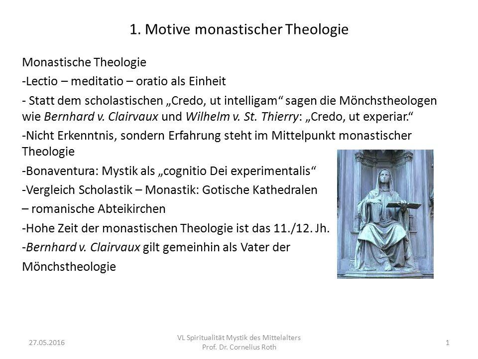 """1. Motive monastischer Theologie Monastische Theologie -Lectio – meditatio – oratio als Einheit - Statt dem scholastischen """"Credo, ut intelligam"""" sage"""