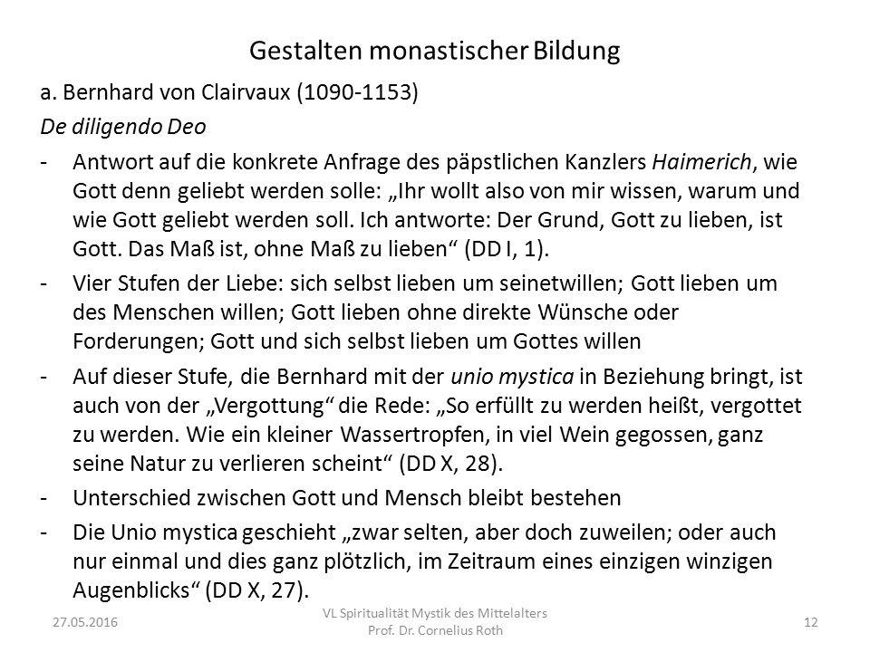 Gestalten monastischer Bildung a. Bernhard von Clairvaux (1090-1153) De diligendo Deo -Antwort auf die konkrete Anfrage des päpstlichen Kanzlers Haime