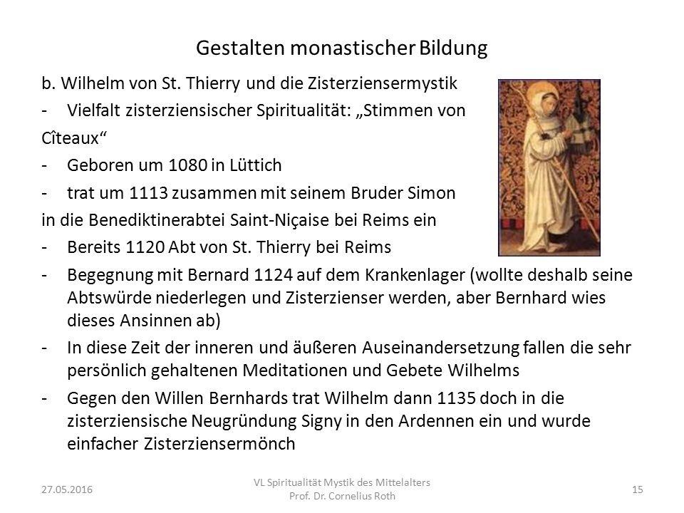 """Gestalten monastischer Bildung b. Wilhelm von St. Thierry und die Zisterziensermystik -Vielfalt zisterziensischer Spiritualität: """"Stimmen von Cîteaux"""""""