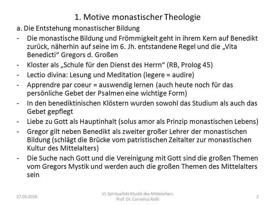 1. Motive monastischer Theologie a. Die Entstehung monastischer Bildung -Die monastische Bildung und Frömmigkeit geht in ihrem Kern auf Benedikt zurüc