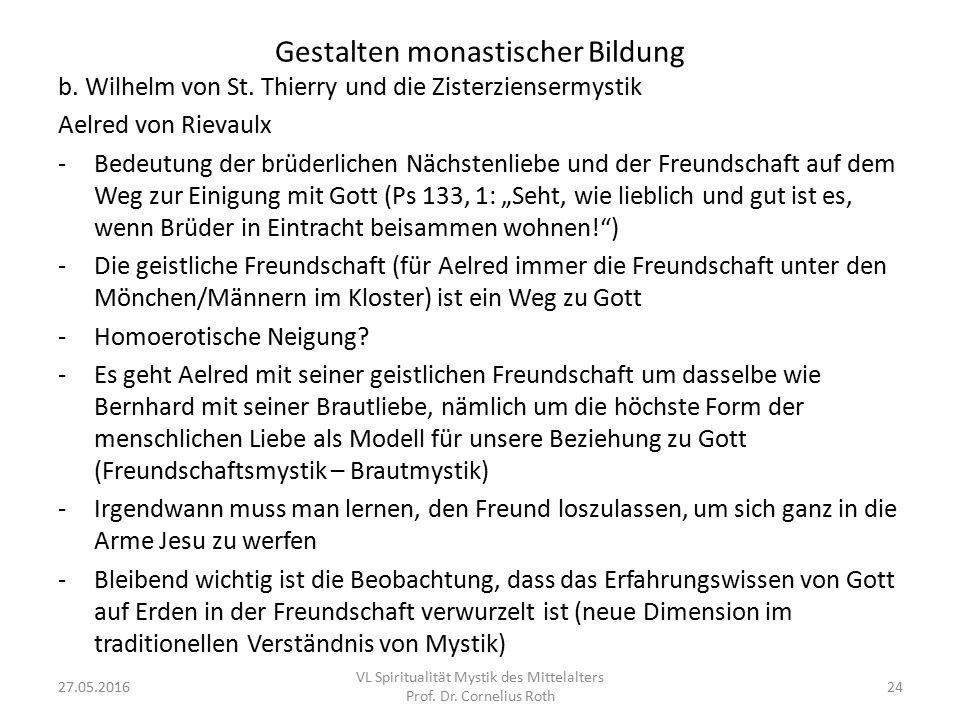 Gestalten monastischer Bildung b. Wilhelm von St. Thierry und die Zisterziensermystik Aelred von Rievaulx -Bedeutung der brüderlichen Nächstenliebe un