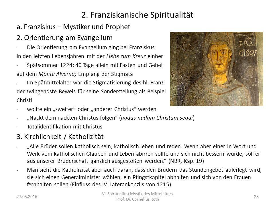 2. Franziskanische Spiritualität a. Franziskus – Mystiker und Prophet 2. Orientierung am Evangelium -Die Orientierung am Evangelium ging bei Franzisku