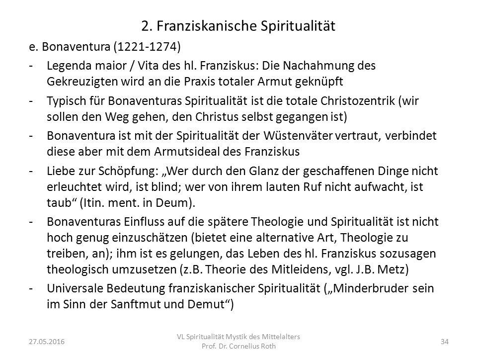 2. Franziskanische Spiritualität e. Bonaventura (1221-1274) -Legenda maior / Vita des hl. Franziskus: Die Nachahmung des Gekreuzigten wird an die Prax