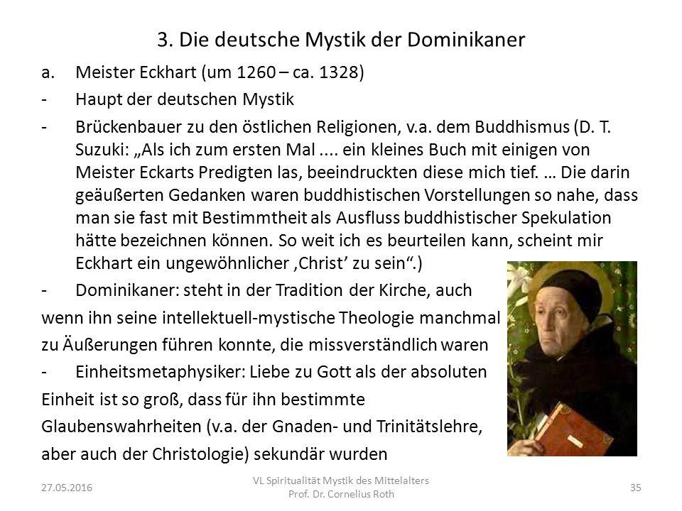 3. Die deutsche Mystik der Dominikaner a.Meister Eckhart (um 1260 – ca. 1328) -Haupt der deutschen Mystik -Brückenbauer zu den östlichen Religionen, v