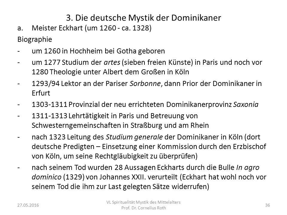 3. Die deutsche Mystik der Dominikaner a.Meister Eckhart (um 1260 - ca. 1328) Biographie -um 1260 in Hochheim bei Gotha geboren -um 1277 Studium der a
