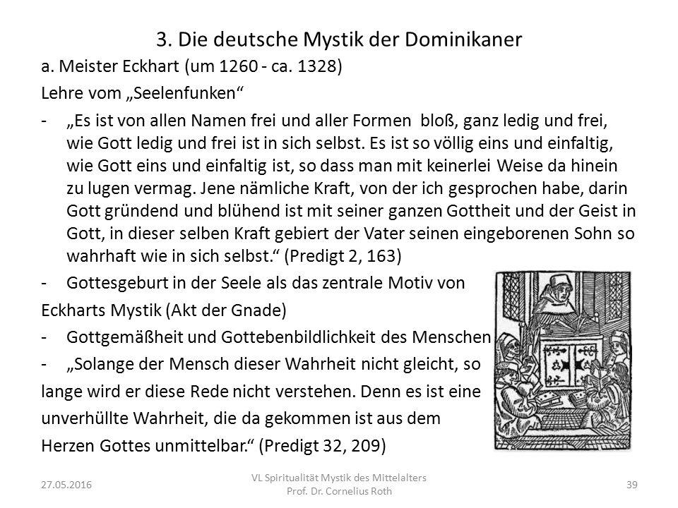"""3. Die deutsche Mystik der Dominikaner a. Meister Eckhart (um 1260 - ca. 1328) Lehre vom """"Seelenfunken"""" -""""Es ist von allen Namen frei und aller Formen"""
