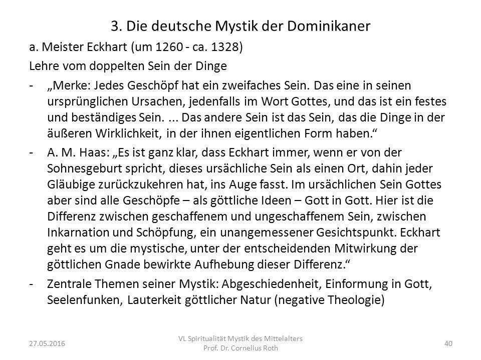 """3. Die deutsche Mystik der Dominikaner a. Meister Eckhart (um 1260 - ca. 1328) Lehre vom doppelten Sein der Dinge -""""Merke: Jedes Geschöpf hat ein zwei"""