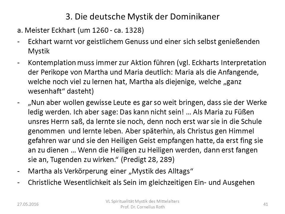 3. Die deutsche Mystik der Dominikaner a. Meister Eckhart (um 1260 - ca. 1328) -Eckhart warnt vor geistlichem Genuss und einer sich selbst genießenden