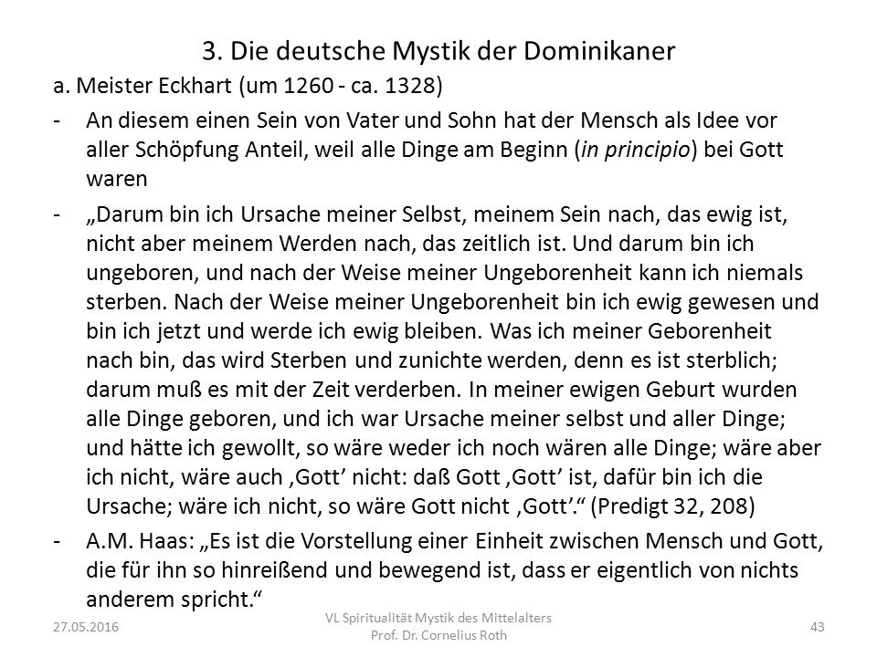 3. Die deutsche Mystik der Dominikaner a. Meister Eckhart (um 1260 - ca. 1328) -An diesem einen Sein von Vater und Sohn hat der Mensch als Idee vor al