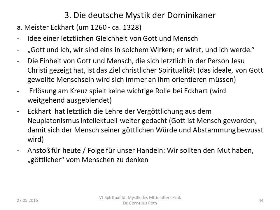 """3. Die deutsche Mystik der Dominikaner a. Meister Eckhart (um 1260 - ca. 1328) -Idee einer letztlichen Gleichheit von Gott und Mensch -""""Gott und ich,"""
