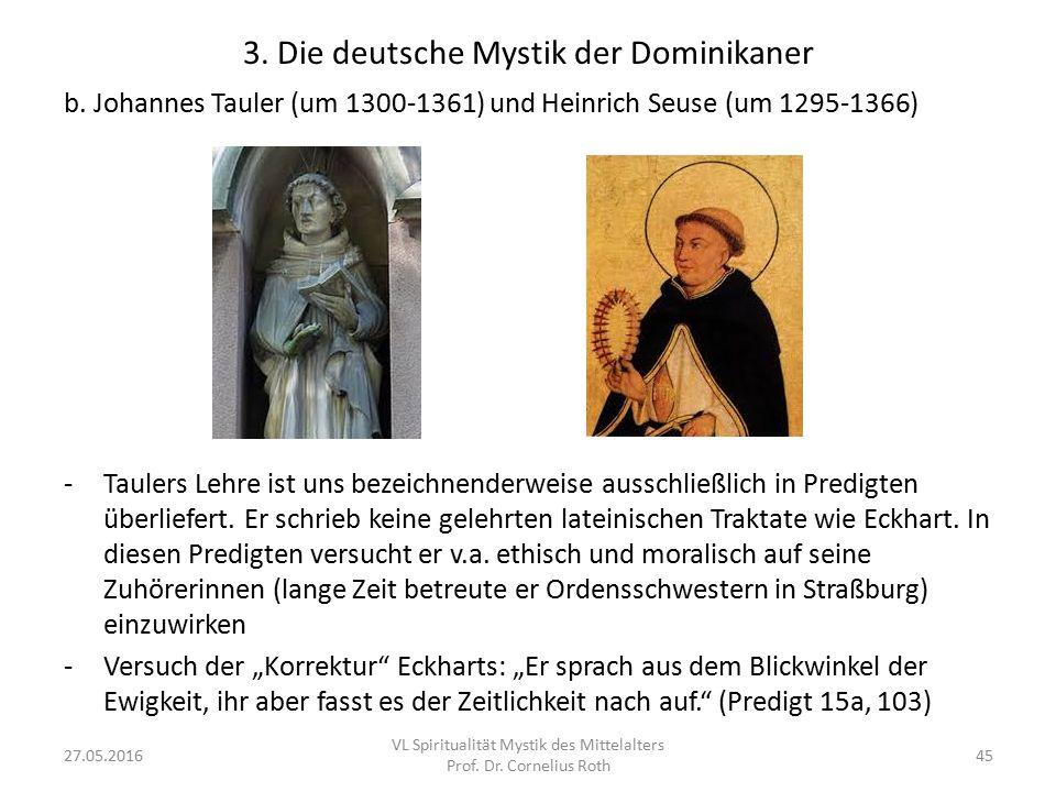 3. Die deutsche Mystik der Dominikaner b. Johannes Tauler (um 1300-1361) und Heinrich Seuse (um 1295-1366) -Taulers Lehre ist uns bezeichnenderweise a