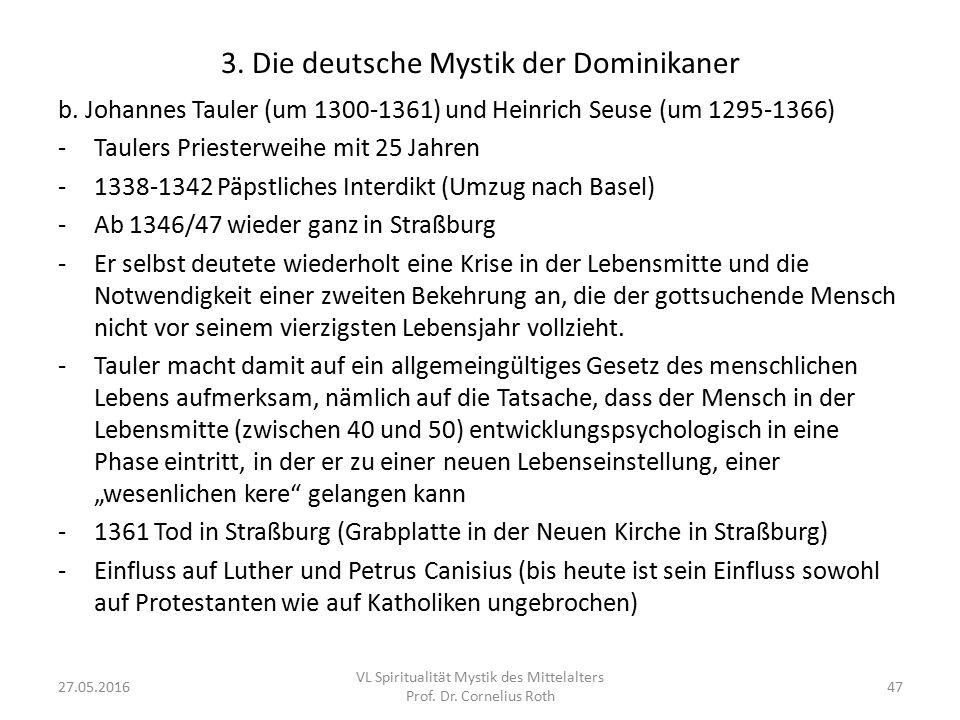 3. Die deutsche Mystik der Dominikaner b. Johannes Tauler (um 1300-1361) und Heinrich Seuse (um 1295-1366) -Taulers Priesterweihe mit 25 Jahren -1338-