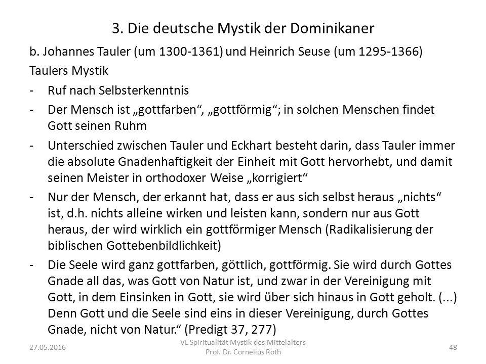 3. Die deutsche Mystik der Dominikaner b. Johannes Tauler (um 1300-1361) und Heinrich Seuse (um 1295-1366) Taulers Mystik -Ruf nach Selbsterkenntnis -
