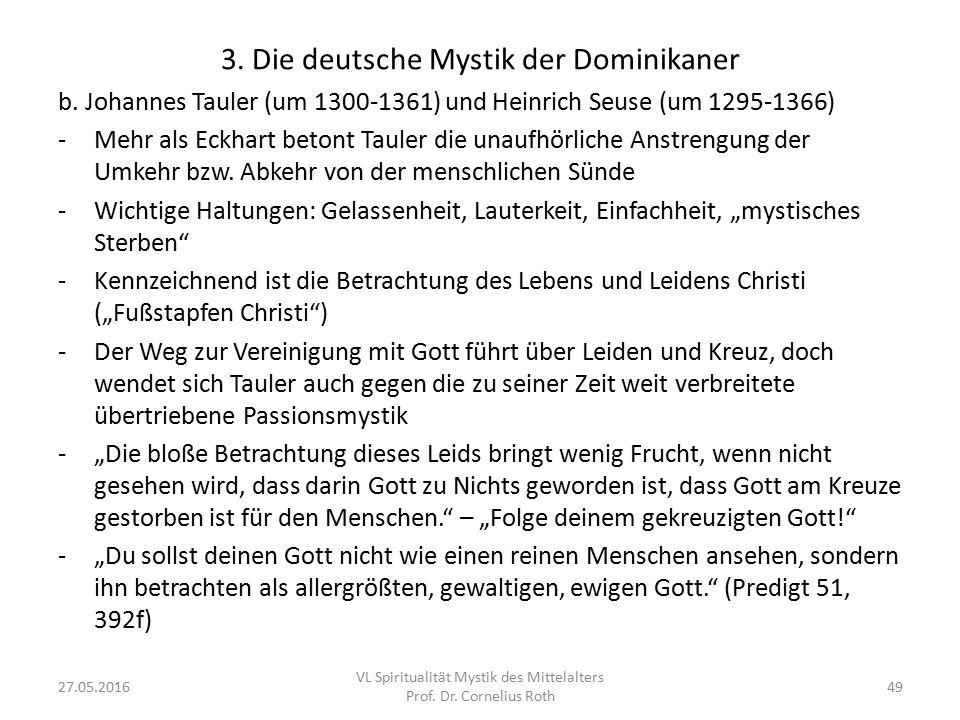 3. Die deutsche Mystik der Dominikaner b. Johannes Tauler (um 1300-1361) und Heinrich Seuse (um 1295-1366) -Mehr als Eckhart betont Tauler die unaufhö