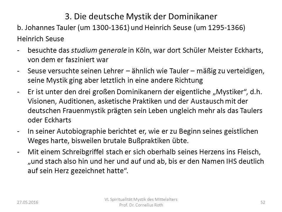 3. Die deutsche Mystik der Dominikaner b. Johannes Tauler (um 1300-1361) und Heinrich Seuse (um 1295-1366) Heinrich Seuse -besuchte das studium genera
