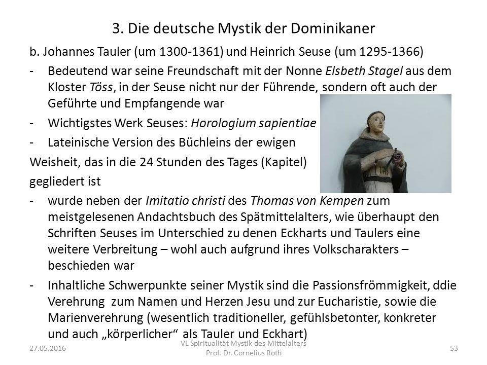 3. Die deutsche Mystik der Dominikaner b. Johannes Tauler (um 1300-1361) und Heinrich Seuse (um 1295-1366) -Bedeutend war seine Freundschaft mit der N