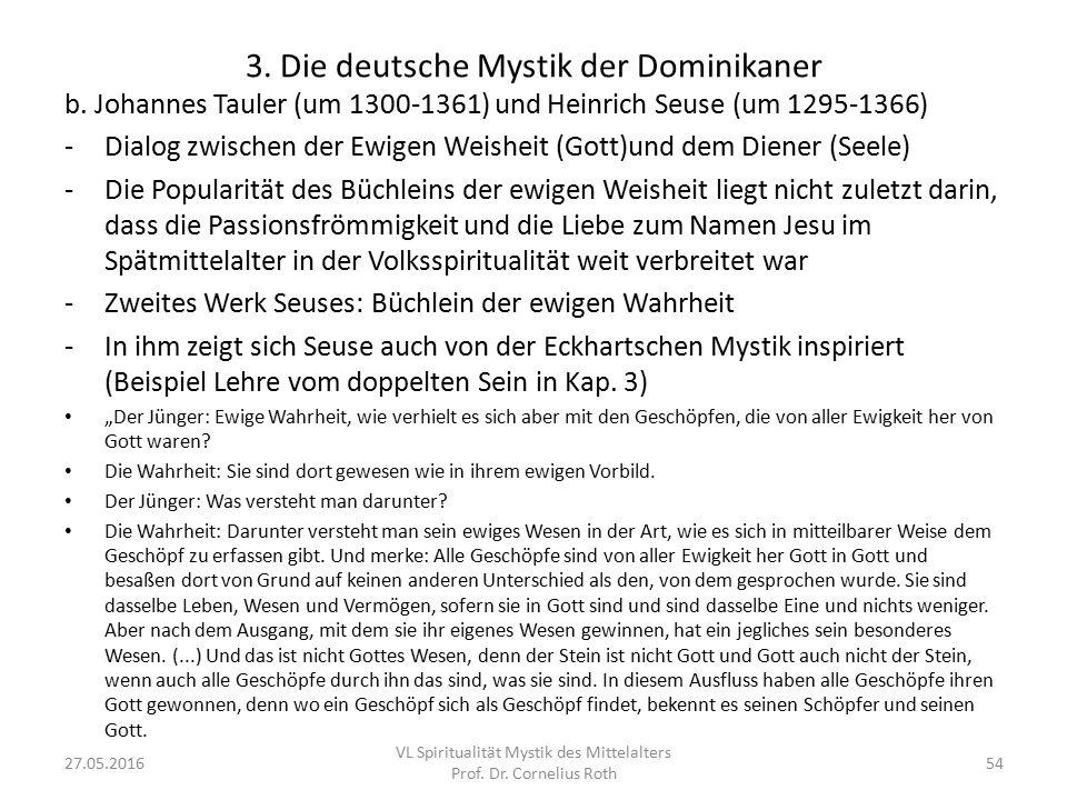 3. Die deutsche Mystik der Dominikaner b. Johannes Tauler (um 1300-1361) und Heinrich Seuse (um 1295-1366) -Dialog zwischen der Ewigen Weisheit (Gott)