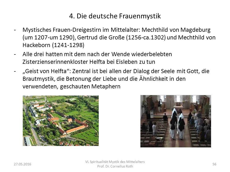 4. Die deutsche Frauenmystik -Mystisches Frauen-Dreigestirn im Mittelalter: Mechthild von Magdeburg (um 1207-um 1290), Gertrud die Große (1256-ca.1302