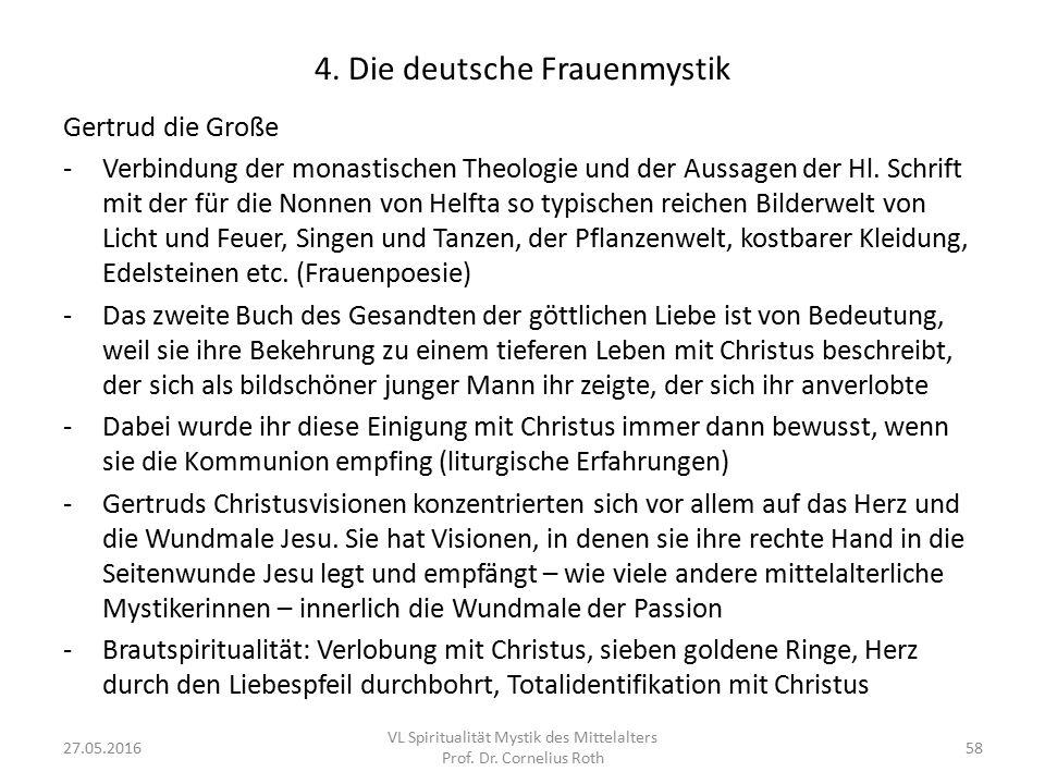 4. Die deutsche Frauenmystik Gertrud die Große -Verbindung der monastischen Theologie und der Aussagen der Hl. Schrift mit der für die Nonnen von Helf