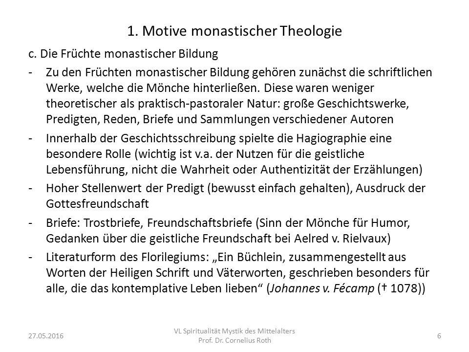 1. Motive monastischer Theologie c. Die Früchte monastischer Bildung -Zu den Früchten monastischer Bildung gehören zunächst die schriftlichen Werke, w