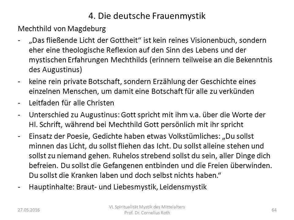 """4. Die deutsche Frauenmystik Mechthild von Magdeburg -""""Das fließende Licht der Gottheit"""" ist kein reines Visionenbuch, sondern eher eine theologische"""