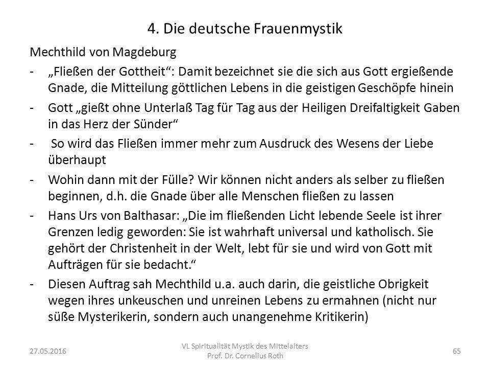 """4. Die deutsche Frauenmystik Mechthild von Magdeburg -""""Fließen der Gottheit"""": Damit bezeichnet sie die sich aus Gott ergießende Gnade, die Mitteilung"""