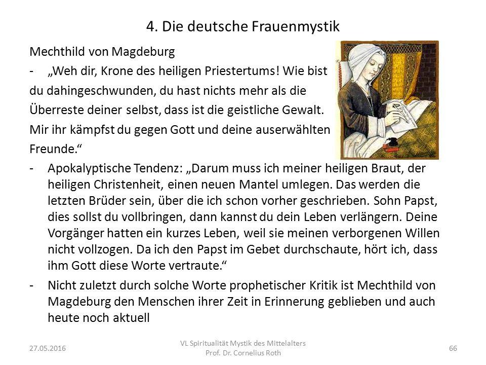 """4. Die deutsche Frauenmystik Mechthild von Magdeburg -""""Weh dir, Krone des heiligen Priestertums! Wie bist du dahingeschwunden, du hast nichts mehr als"""